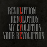 My Evolution, Your Revolution Royalty Free Stock Photo