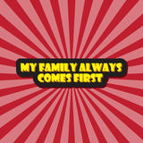 My family always comes first. On a red background with rays inscription in yellow letters Stock Photos