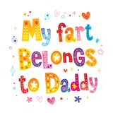 My fart belongs to daddy Stock Photography