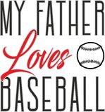 My father loves baseball vector greeting card or tshirt print for father`s day and birthday gifts