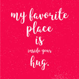 My Favorite Place is Inside your Hug Quote on Red Vintage Backgr stock illustration