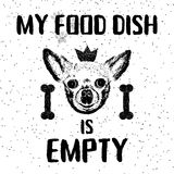 My food dish is empty. Vector illustration with hand drawn lettering and dog on texture background. Inscriptions for dog lovers. Brush lettering. Custom Royalty Free Stock Image