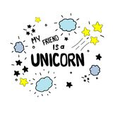 My friend is a unicorn. Vector cartoon sketch illustration background. Vector Illustration. My friend is a unicorn.Vector cartoon sketch illustration background Royalty Free Stock Images