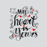 My heart is yours. Hand lettering royalty free illustration