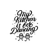 My kitchen is for dancing hand written lettering quote. royalty free illustration