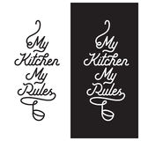 My kitchen rules lettering poster. Vector vintage illustration. My kitchen my rules. Cooking related lettering poster. Vector vintage illustration Royalty Free Stock Photos
