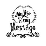 My Life is My Message. Stock Image