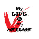 My Life is My Message. Stock Images
