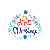 My Life is My Message. Inspirational motivating quotes by Mahatma Gandhi Royalty Free Stock Photo