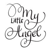 My Little angel words on white background. Hand drawn Calligraphy lettering Vector illustration EPS10 Royalty Free Stock Image