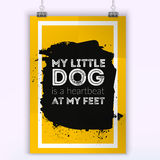 My little Dog is a heartbeat at  feet. Typography quote about pet. design for posters, t-shirts, cards, invitation. A house is not a home without a dog. Hand Royalty Free Stock Image