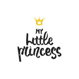 My little princess - Hand drawn brush lettering for print, card, invitation. Royalty Free Stock Photos