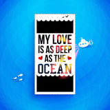 My love is as deep as the ocean. Typography design. Vector illus Stock Images