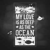 My love is as deep as the ocean. Typography design. Vector illus Stock Photography