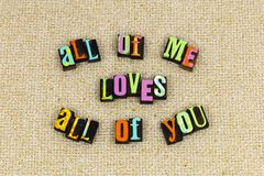 All me loves you forever. My love letterpress happy valentines day emotion loving you today more adore stop life living happiness enjoyment romance romantic stock image