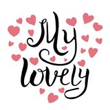My lovely. Hand drawn lettering. Hand written lettering calligraphically. Black lettering on white background Royalty Free Stock Photo