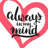 Always in my mind - hand drawn lettering phrase isolated on the white background with hearts. Fun brush ink inscription for Valent Stock Images