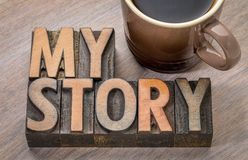 My story word abstract in wood type. My story word abstract in vintage letterpress wood type with a cup of coffee Royalty Free Stock Photo