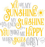 My Sunshine. You are my sunshine, a great design for any use, greeting cards, gifts and fashion vector illustration