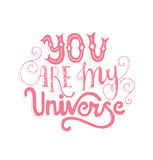 My Universe. You Are My Universe - romantic vector typography. Lettering made by hand. Handdrawn illustration for postcard, save the date card, romantic Stock Photo