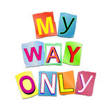 My way only. Stock Image