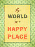 My world is happy place. Retro look. Royalty Free Stock Images