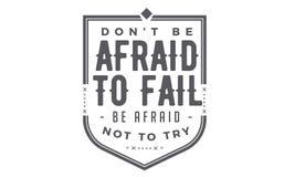 Não esteja receoso falhar, para estar receoso não tentar ilustração stock