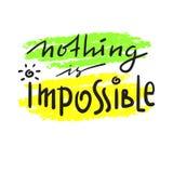 Não há impossíveis - simples inspire e citações inspiradores Rotulação bonita tirada mão Cópia para o cartaz inspirado, t-s ilustração do vetor