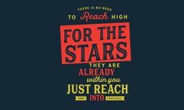 Não há nenhuma necessidade de alcançar altamente para as estrelas Estão já dentro de você - apenas alcance profundamente no senho ilustração do vetor