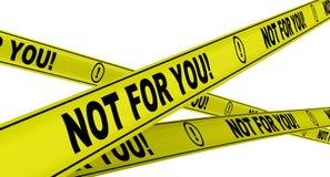 Não para você! Fitas de advertência amarelas ilustração do vetor