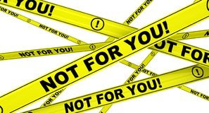 Não para você! Fitas de advertência amarelas ilustração royalty free