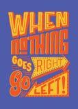 När ingenting går rätt, går den vänstra affischen för citationstecknet för typografi för tappninghandbokstäver Royaltyfri Illustrationer
