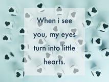 När jag ser dig, citerar mina ögon att vända in i små hjärtor inspirerande royaltyfri bild