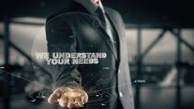 NÓS COMPREENDEMOS SUAS NECESSIDADES com conceito do homem de negócios do holograma ilustração stock