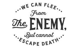 Nós podemos fujir do inimigo, mas não podemos escapar a morte ilustração royalty free