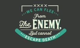 Nós podemos fujir do inimigo, mas não podemos escapar a morte ilustração stock