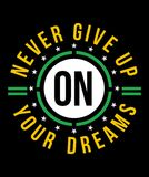 N'abandonnez jamais sur vos rêves, image de vecteur Photographie stock