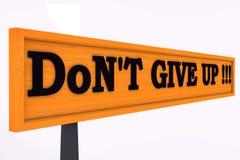 N'abandonnez pas ! ! Photo libre de droits