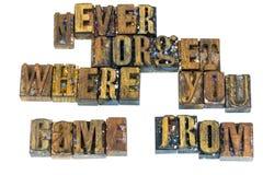 N'oubliez jamais où vous êtes venu de l'impression typographique Photos libres de droits