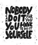 Nadie puede hacerlo para usted, usted tiene que hacerlo usted mismo libre illustration