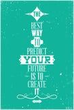 Najlepszy sposób przepowiadać twój przyszłość jest tworzyć i royalty ilustracja