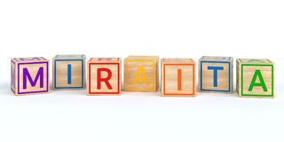 The name miraita written with Isolated wooden toy cubes. 3D Illustration of the name miraita written with Isolated wooden toy cubes Royalty Free Stock Images