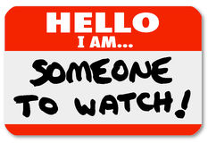 Name Tag Hello I Am Someone to Watch Nametag. A namtag sticker with the words Hello I Am Someone to Watch to single out a special person or job candidate Royalty Free Stock Photo