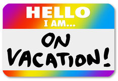 Name Tag Hello I Am On Vacation Sticker Nametag Stock Photography