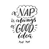 A nap is always a good idea. Funny inspiration quote about sleepy mood. Morning poster with handmade lettering. Stock Photos
