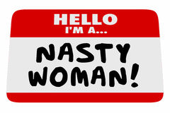 Nasty Woman Hello I Am Name Tag Proud Feminist Stock Photography