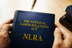 The National Labor Relations Act NLRA. The National Labor Relations Act NLRA concept stock photography
