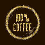 Natural 100 coffee, quality type on Golden glitter sparkles back. Ground, template for banner, card, poster, flyer, web, header. Vector gold glittering Royalty Free Stock Photo