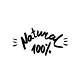 Natural - hand drawn brush text badge, sticker, banner. 100 natural - hand drawn brush text badge, sticker, banner. Handdrawn lettering for your designs Royalty Free Stock Photography
