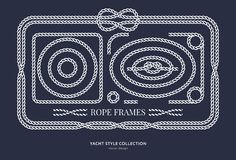 Nautical rope knots and frames. Set. Yacht style design. Vintage decorative elements. Template for prints, cards, fabrics, covers, flyers, menus, banners Royalty Free Stock Photography